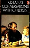 Conversations with Children (0140047077) by R.D. LAING