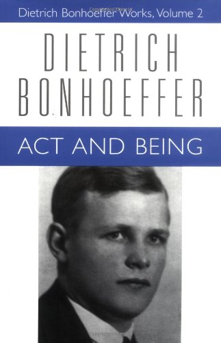 ACT and Being Dbw Vol 2: Act and Being v. 2 (Dietrich Bonhoeffer Works)