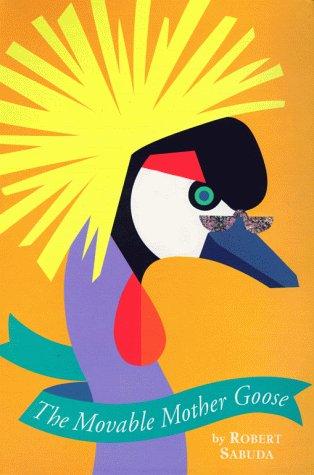 The Movable Mother Goose (Mother Goose Pop-Up)Robert Sabuda