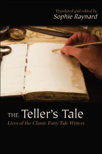 The Teller's Tale: Lives of the Classic Fairy Tale Writers