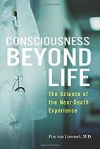 By Pim Van Lommel After Life: A Scientific…