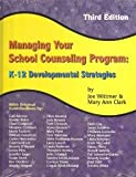 img - for Managing Your School Counseling Program: K-12 Developmental Strategies [Hardcover] [2007] 3rd Ed. Joe Wittmer, Mary Ann Clark book / textbook / text book