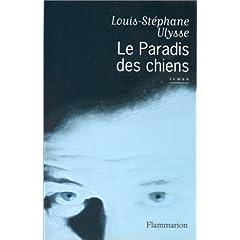 Le paradis des chiens - Louis-Stephan Ulysse