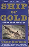 Ship of Gold in the Deep Blue Sea: The History and Discovery of America's Richest Shipwreck (0679309810) by Gary Kinder