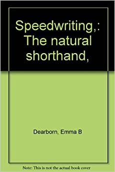 , : The natural shorthand, : Emma B Dearborn: Amazon.com: Books