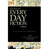 The Best of Every Day Fiction Threeby Camille Gooderham...