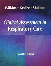 Wilkins Clinical Assessment in Respiratory Care by Al Heuer PhD MBA RRT RPFT