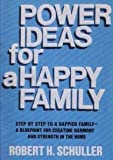 Power ideas for a happy family (0800705254) by Schuller, Robert Harold