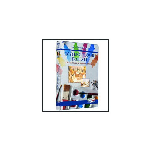 Watercolour for All - DVD -  A Practical Guide For Beginners & Improvers - By Ray Campbell Smith