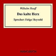 Das kalte Herz Hörbuch von Wilhelm Hauff Gesprochen von: Helge Heynold