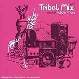 echange, troc Compilation - Tribal Mix /Vol.3 (By Robbie Rivera)