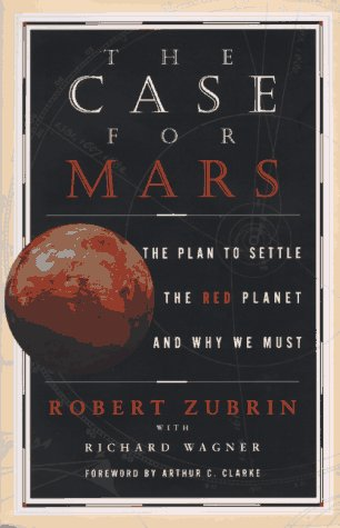 The Case for Mars, Robert Zubrin