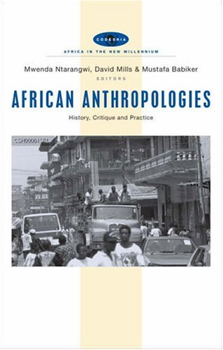 African Anthropologies: History, Critique and Practice (Africa in the New Millennium)