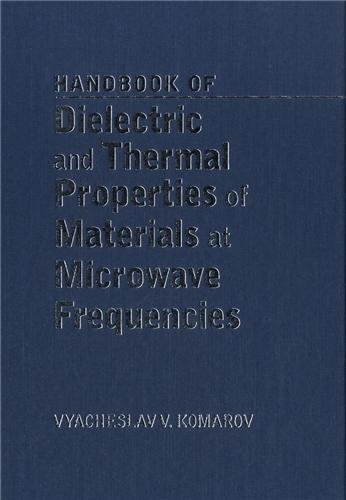 Handbook On Dielectric And Thermal Properties Of Microwaveable Materials (Artech House Microwave Library)