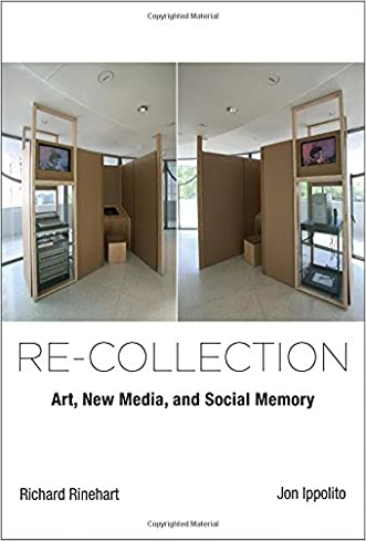 Re-collection: Art, New Media, and Social Memory (Leonardo Book Series)