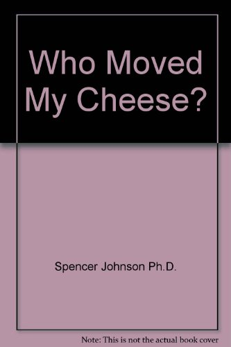 who moved my cheese by spencer Full answer who moved my cheese is an artistic fable created by author spencer johnson to illustrate the fact that change is not always a bad thing.