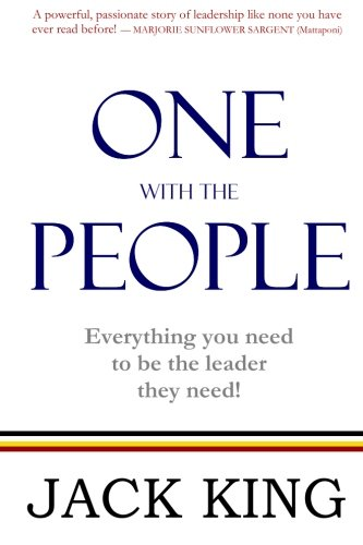One With the People: Everything You Need To Be the Leader They Need!
