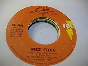 Inez Foxx - I Had A Talk With My Man / The Lady, The Doctor & The Prescription