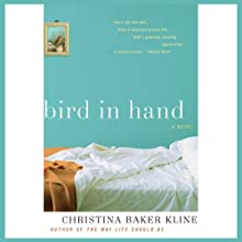 Bird in Hand (       UNABRIDGED) by Christina Baker Kline Narrated by Alison Larkin