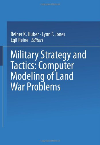 Military Strategy and Tactics: Computer Modeling of Land War Problems