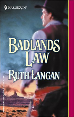 Badlands Law (Harlequin Historical, No. 620), RUTH LANGAN