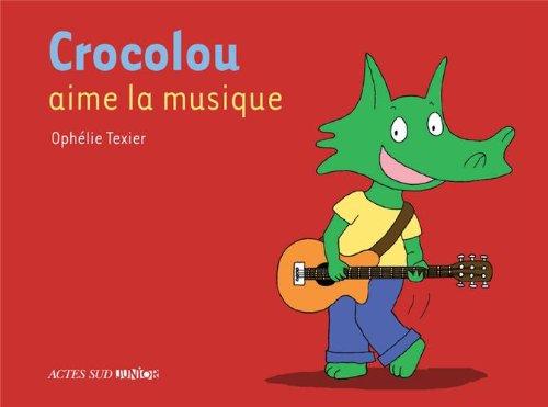 CROCOLOU : Crocolou aime la musique