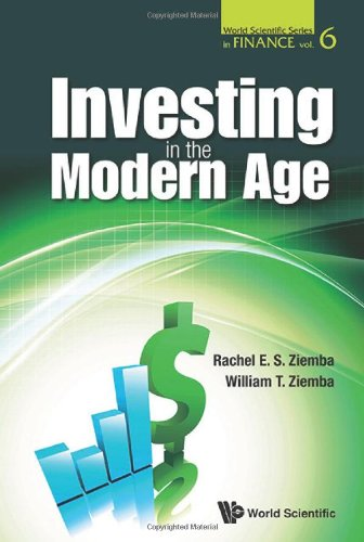 Investing In The Modern Age (World Scientific Series In Finance)