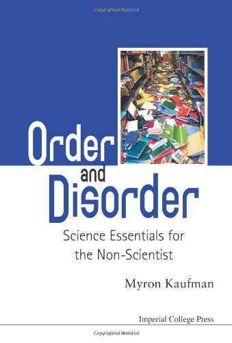 Order And Disorder: Science Essentials For The Non-Scientist