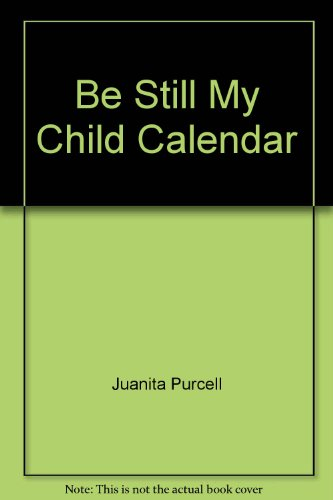 Be Still, My Child Calendar