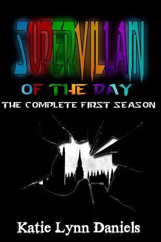 Supervillain of the Day Omnibus by Katie Lynn Daniels
