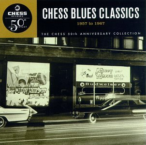 Chess Blues Classics: 1957 To 1967
