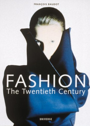 Fashion: The Twentieth Century, Francois Baudot, 0789313979