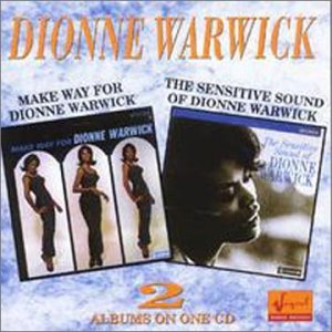 Dionne Warwick - Make Way for Dionne Warwick / The Sensitive Sound of Dionne - Zortam Music