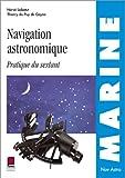echange, troc Hervé Labatut, Thierry du Puy de Goyne - Navigation astronomique : Pratique du sextant