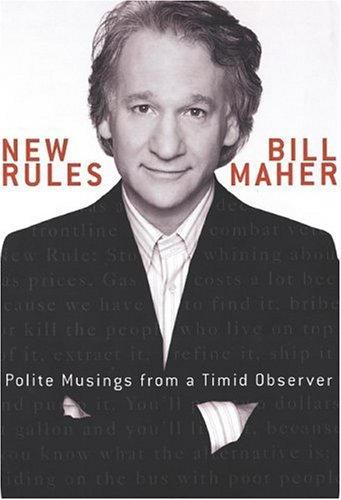 New Rules : Polite Musings of a Timid Observer, BILL MAHER