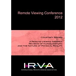 Courtney Brown - A RV Inspired Revision of Human History (IRVA 2012)