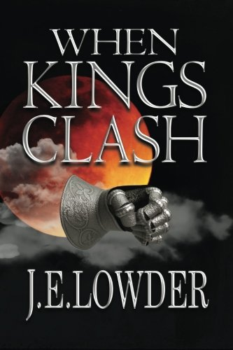 Book: When Kings Clash (War of Whispers) (Volume 3) by J.E. Lowder