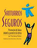 img - for Santuarios seguros: Prevencion del abuso infantil y juvenil en la iglesia (Spanish Edition) book / textbook / text book