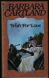 echange, troc Barbara Cartland - Wish for Love No. 160