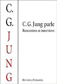 c g jung parle rencontres et interviews