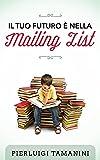 Il tuo futuro è nella mailing list