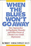 img - for When the Blues Won't go Away book / textbook / text book
