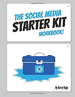 The Social Media Starter Kit Workbook