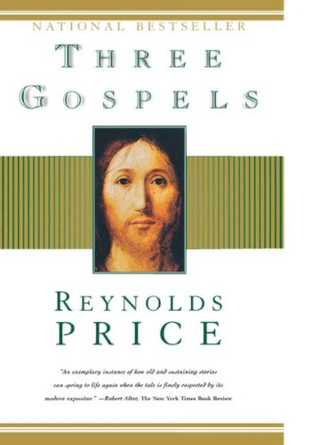 Three Gospels, REYNOLDS PRICE