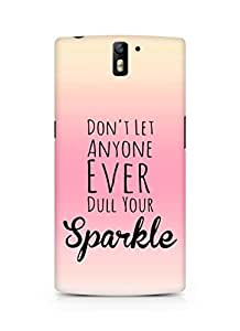 AMEZ dont let anyone dull your sparkle Back Cover For Oneplus One