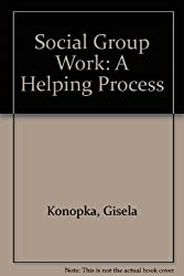 Social Group Work: A Helping Process