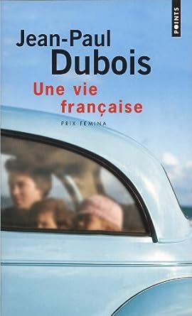 Une vie francaise - Jean-Paul Dubois