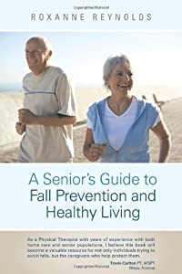 A Seniors Guide To Fall Prevention And Healthy Living from Balboa Press