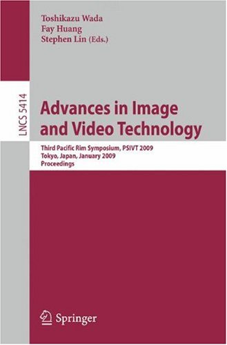 Advances In Image And Video Technology: Third Pacific Rim Symposium, Psivt 2009, Tokyo, Japan, January 13-16, 2009, Proceedings (Lecture Notes In ... Vision, Pattern Recognition, And Graphics)