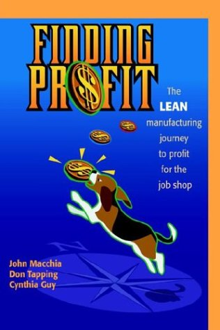 Finding Profit: The Lean Manufacturing Journey to Profit for the Job Shop